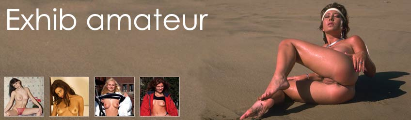 exhibition gratuite, des photos amateurs sexe gratuite a mater